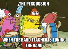 The percussion when the band teacher is tuning the band. Band Nerd, Band Puns, Band Jokes, Marching Band Problems, Marching Band Memes, Flute Problems, Choir Memes, Music Jokes, Music Humor