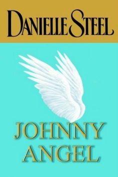 Johnny Angel by Danielle Steel ~ Hardcover
