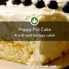 Poppy-Pot Cake from the The Stoner's Cookbook (http://www.thestonerscookbook.com/recipe/poppy-pot-cake)