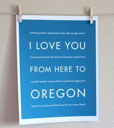 Cyber Monday SALE Oregon State Travel Art, I Love You From Here To OREGON, 8x10, Choose Color, Unframed.