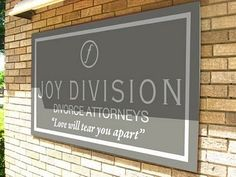 Joy Division: Attorney's At Law  This is one of the more creative names for a law firm. Although I'm not entirely sure how Ian Curtis would feel about it, it's certainly nice to be remembered.