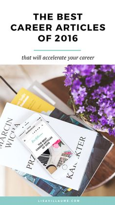 Here are the best career articles of 2016 that have my all-time favourite career tips and tricks. You don't want to miss these!