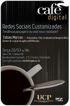 VI Café Digital, na Universidade Católica de Petrópolis - UCP (Campus Benjamin Constant - BC, sala 98): 20.03.2012, às 19:00h.