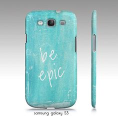 "Samsung galaxy S3 case, iphone4, 4s, 5 case ""Be Epic"", turquoise phone case, typography. $35.00, via Etsy."