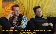 my mom always says alt-j sounds like they're yodeling or yawning