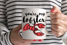 You're My Lobster Mug by brushandbow on Etsy https://www.etsy.com/listing/235186043/youre-my-lobster-mug