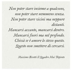 Cercarsi, trovarsi, perdersi, cercarsi di nuovo. Massimo Bisotti. Citazioni - aforismi - frasi:
