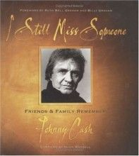 I Still Miss Someone: Friends and Family Remember Johnny Cash [Hardcover]