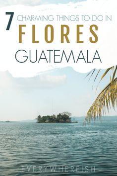 7 Charming Things to do in Flores Guatemala Tikal, Honduras, Costa Rica, Amazing Destinations, Travel Destinations, Atitlan Guatemala, Argentine, Kayak, Beautiful Places To Travel