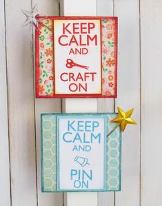 DIY Keep Calm Magnets from  4 x 4 wood squares decoupaged with scrapbooking paper, stamps and cute  Maya s Road star stick pin.