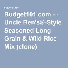 Budget101.com - - Uncle Ben's®-Style Seasoned Long Grain & Wild Rice Mix (clone)