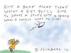 Barney Saltzberg was inspired to write this lovely poem for International Book Giving Day. Stop by and be inspired too.