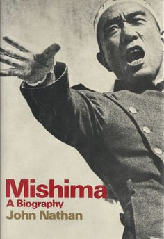 Mishima: A Biography - John Nathan, 1974