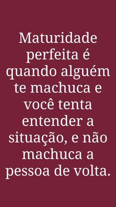 Maturidade é amar de verdade, conforme I Coríntios 13, como O Senhor Jesus ama. Cute Phrases, Inspirational Phrases, Faith Hope Love, Good Vibes Only, Self Esteem, Life Lessons, Feel Good, Things To Think About, Reflection