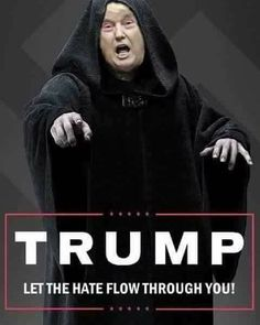 """""""Darth Drumpf"""", the Empire's new Chancellor Elect of Trumpistan and Grand Wizard of the GOP - (which now officially stands for Grab Our Pussies) #NotMyPresident"""