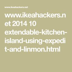 www.ikeahackers.net 2014 10 extendable-kitchen-island-using-expedit-and-linmon.html
