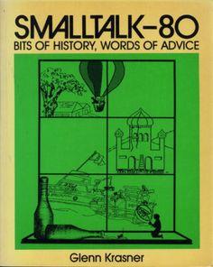Smalltalk-80: Bits of History, Words of Advice (Addison-Wesley series in computer science): Glen Krasner: 9780201116694: Amazon.com: Books