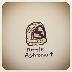 If we were ever astronauts, this would be you! Sweet Turtles, Cute Turtles, Baby Turtles, Tiny Turtle, Turtle Love, Pet Turtle, Cute Turtle Drawings, Cute Drawings, Cartoon Drawings