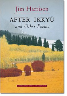After Ikkyu and Other Poems--- one of the other books I often open at random and read a page, putting it down, just that much more happier than I was before I picked it up. (my copy is almost always in my bag...sometimes left in the studio)