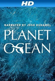 Planet Ocean (2012)  7.8  Documentary  Dive into our planet's greatest mysteries with a team of international underwater cinematographers as they explore the breathtaking bond between humanity and the ocean.