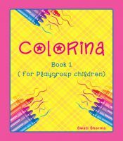 Free Colorina Book 1, a coloring book for beginners by Swati Sharma at Smashwords
