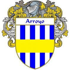 Arroyo Coat of Arms   http://spanishcoatofarms.com/ has a wide variety of products with your Hispanic surname with your coat of arms/family crest, flags and national symbols from Mexico, Peurto Rico, Cuba and many more available upon request.