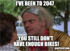 The N+1 Rule Always Applies | Doc Brown Back to the Future Funny Bike Meme | Cycling Memes
