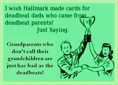 Funny Dead Beat Father Quotes | deadbeat dad and grandparents