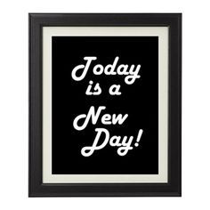 "What better way to motivate yourself then by having some motivational prints like this ""Today is a New Day"" Print for your home or office.  Plus, you can customize this print so its the perfect color and size for your space!"