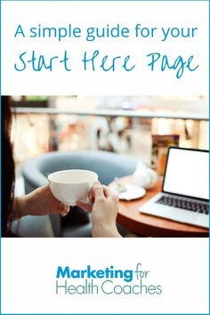 A guide for your start here page - the 1 page you must add to your website.