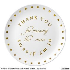 Mother of the Groom Gift / Man of My Dreams Plate