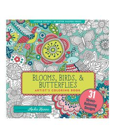 This Blooms Birds Butterflies Artists Coloring Book Is Perfect Zulilyfinds