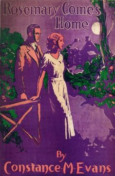 Rosemary Comes Home by Constance M. Evans published by Mills and Boon in 1934