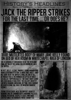 Jack the Ripper's identity, while whittled down to just a few, was never discovered. One of the biggest unsolved mysteries in human history.