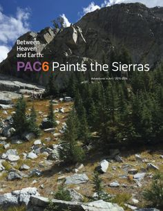 Painting the Sierra Nevada mountains resulted in a major show by the PAC6 Painters at the Santa Paula Art Museum in 2017. This magazine offers a behind the scenes glimpse into their painting adventures that resulted in this show. The PAC6 Painters are dedicated to painting the beauty and grandeur of the American landscape. We are six Southern California collaborating artists who have formed a bond through our love of representational painting. Traveling to a designated scenic location, the…