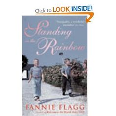 Standing In The Rainbow: Amazon.co.uk: Fannie Flagg: Books