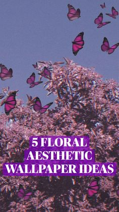 5 FLORAL  AESTHETIC  WALLPAPER IDEAS