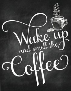 Coffee Chalkboard Signs Wake Up And Smell The Coffee Printable Signs Home By Art Coffee Printable Coffee And Coffee Poster Coffee Shop Chalkboard Signs Coffee Chalkboard, Chalkboard Art Quotes, Vintage Chalkboard, Chalkboard Signs, Wall Quotes, Chalkboard Art Kitchen, Chalkboard Ideas, Coffee Cafe, My Coffee