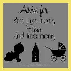 Advice for 2nd time moms, from those that have already been there, done that. Scroll to the comments for some great & helpful tips for the good the bad and the ugly that comes from adding another member to the family.