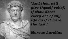 Marcus Aurelius Quotes: And though will give thyself relief... Marcus Aurelius Quote