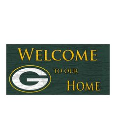 Look what I found on #zulily! Green Bay Packers Welcome Sign by Fan Creations #zulilyfinds
