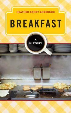 Breakfast: A History (The Meals Series) by Heather Arndt ... https://www.amazon.com/dp/B00CRZQ9EC/ref=cm_sw_r_pi_dp_x_HuZ3ybV13XP46