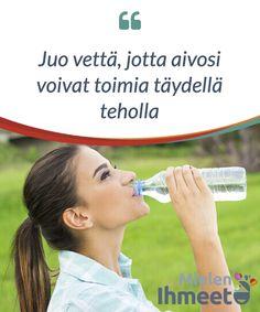 """Juo vettä, jotta aivosi voivat toimia täydellä teholla.  """"Kaksi litraa #vettä päivässä pitää kehon #nesteytettynä."""" Olet varmasti #törmännyt tähän lauseeseen monta kertaa. Mutta se mitä tämä lause ei #tarkenna on se, että tapa on hyväksi myös #aivoillesi."""