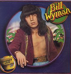 Bill Wyman - Monkey Grip. Maybe not the most street cred choice, but it's a really good album!