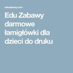 Edu Zabawy darmowe łamigłówki dla dzieci do druku Math For Kids, Kids And Parenting, Kindergarten, School, Maths, Printable, English, Decor, Decoration