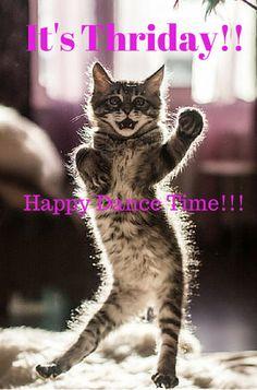 It's Thriday - Happy Dance!!!