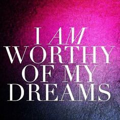 Affirmations: I am worthy of my dreams. I am worthy of self care. I am worthy of self love.Affirmations: I am worthy of my dreams. I am worthy of self care. I am worthy of self love. Quotes To Live By, Me Quotes, Motivational Quotes, Inspirational Quotes, Famous Quotes, Beauty Quotes, Music Quotes, Morning Affirmations, Daily Affirmations