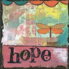 Hope art, Kelly Rae Roberts. I carry this line at TRADITIONS. So popular & So wonderful.