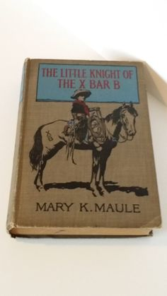 Antique book The Little Knight of the X Bar B Mary K. Maule illustrated Maynard Dixon rare book antiquarian collectible book restoration
