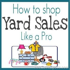 How to Yard Sale like a pro! Great list of stuff to look for!